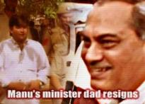 Manu's minister dad resigns