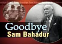 Special: Goodbye Sam Bahadur