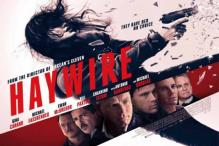 Masand: 'Haywire' is a thoroughly enjoyable B-movie