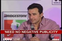 Need no negative publicity: Saif Ali Khan