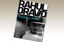 Rahul Dravid - Timeless Steel, an apt ode to the legend