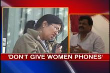 Women don't need mobile phones, says BSP MP