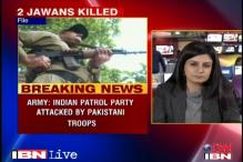 J&K: 2 soldiers killed in Pak attack on Army patrol