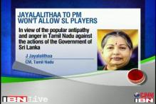 Jaya bars SL players from Chennai matches, IPL bosses bow to pressure