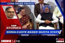 News 360: Caste-based quota stays, says Sonia Gandhi