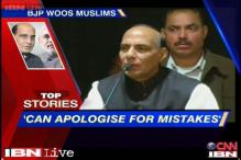 News 360: BJP woos Muslim voters, Rajnath apologies for 'mistake'