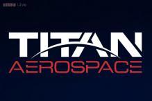 Google buys Titan Aerospace, maker of solar-powered drones