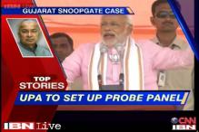 News 360: UPA to set up probe panel over Gujarat Snoopgate case