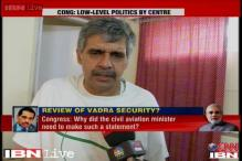 Congress leader questions Raju's remark on Vadra, says MHA does review