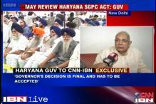 May review SGPC Act passed by Haryana government, says new Governor