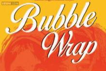 Bubble Wrap – A fantastic debut by Kalyani Rao