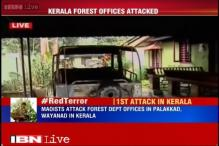 Naxals attack forest department office in Kerala, warn of an armed revolution