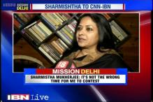 It's not the wrong time for me to contest Delhi polls, says Sharmistha Mukherjee