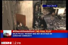 Church attacks only mishaps not incidents of religious intolerance: Delhi Police