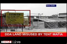 Watch: DDA land misused by tent mafia