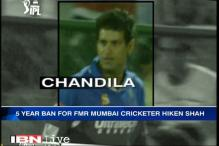 Ajit Chandila banned for life, Hiken Shah gets a five-year suspension