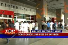 News 360: Airlines' ticket cancelling fees go sky-high