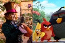 'Alice Through The Looking Glass' or 'The Angry Birds Movie'; what's you pick?