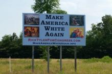 'Make America White Again': Politician's Billboard Ignites Uproar