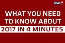 News18 Yearender 2017: Around The Year In 4 Minutes