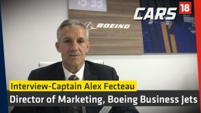 Cap. Alex Fecteau, Director Marketing, Boeing Business Jets | Interview