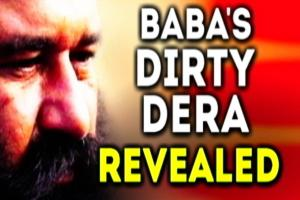 Watch: Baba Ram Rahim Dirty Dera Revealed