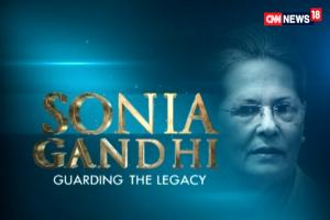 Sonia Gandhi : Guarding The Legacy