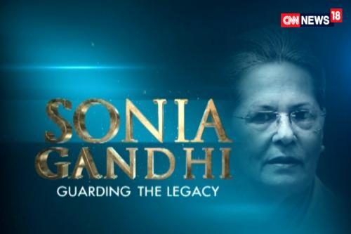 Sonia Gandhi : Guarding The Legacy