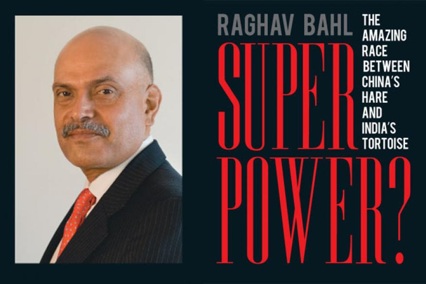 Book extract: Raghav Bahl's 'Superpower?'